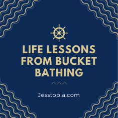 life lessons from bucket bathing